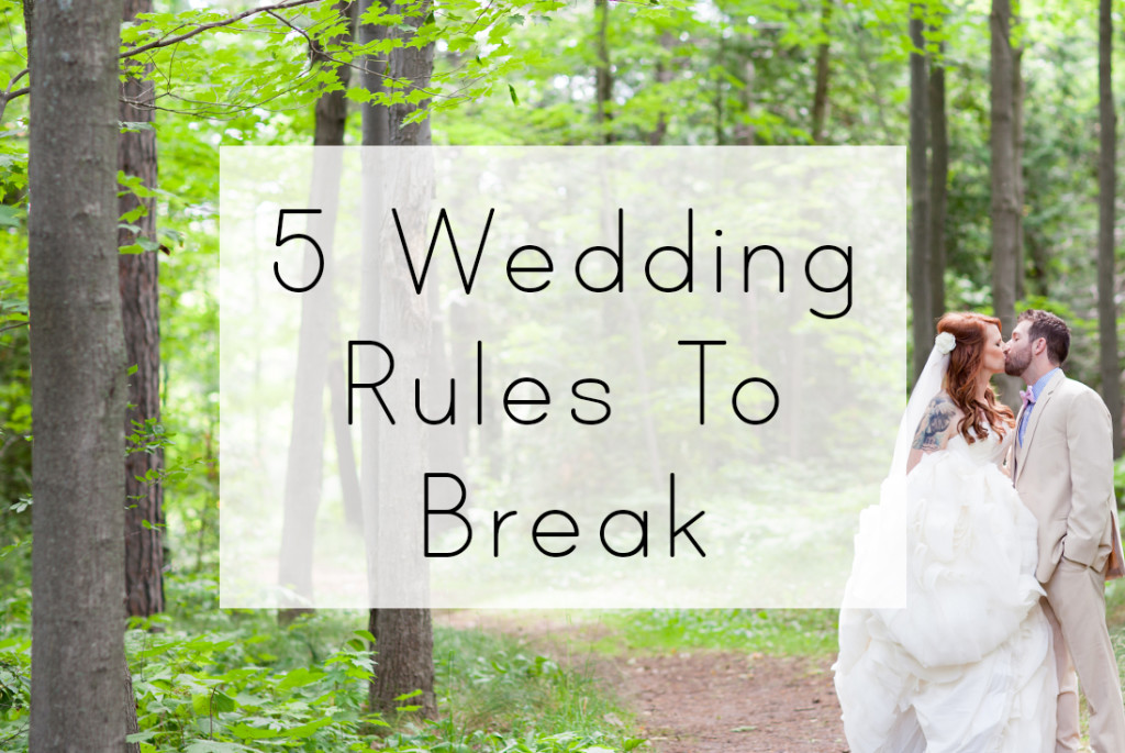 Wedding Rules to Break